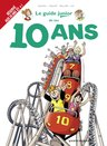 Le guide junior, T16 : De tes 10 ans