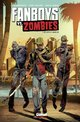 Fanboys vs Zombies, T2 : Un appétit monstre