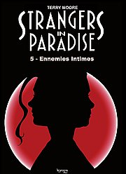 Strangers in Paradise, T5 : Ennemies intimes