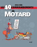 Les 40 Commandements du Motard