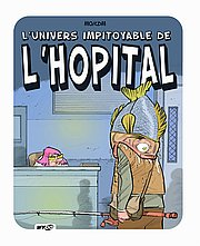 L'Univers impitoyable de l'Hôpital