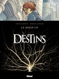 Destins, T1 : Le hold up