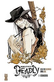 Pretty Deadly, T1 : L'écorcheuse