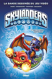 Skylanders, T1 : Petits mais costauds