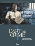 L'Art du Crime, T1 : Planches de sang