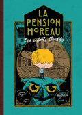 La pension Moreau, T1 : Les enfants terribles